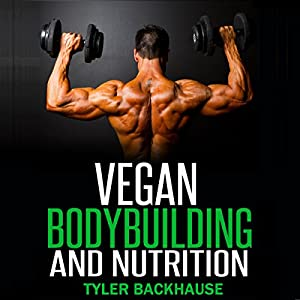 Vegan Bodybuilding and Nutrition Audiobook