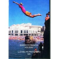 Biarritz Francia Fiesta (Cómo tener un gran corto descanso de vacaciones en un balneario costoso en casi nada...