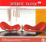 echange, troc Compilation - Ambient Lounge /Vol.12 Limited Edition