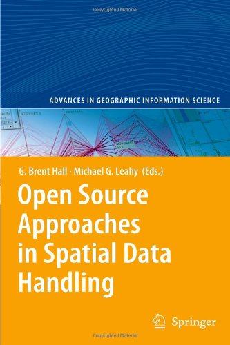 Open Source Approaches in Spatial Data Handling (Advances in Geographic Information Science)