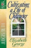 Cultivating a Life of Character (A Woman After God's Own Heart) (English Edition)