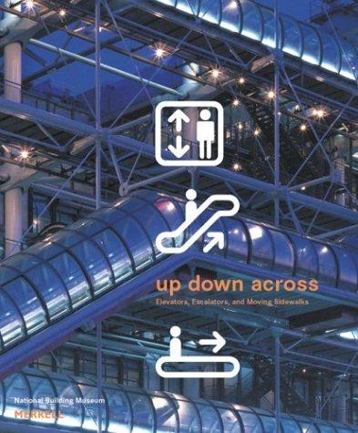 Up Down Across: Elevators, Escalators and Moving Sidewalks
