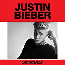 Justin Bieber Audiobook by  Smartbios Narrated by Jethro Arola