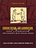 Consultation, collaboration, and teamwork for students with special needs /