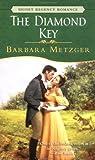 The Diamond Key (Signet Regency Romance) (0451208366) by Metzger, Barbara