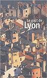 Le Go�t de Lyon par Vaudey