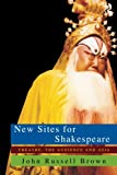 img - for New Sites For Shakespeare: Theatre, the Audience, and Asia book / textbook / text book