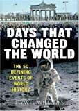 Days That Changed the World: The Moments That Changed History