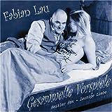 echange, troc Fabian Lau - Gesammelte Vorspiele: Heikler Sex - launige Liebe (Livre en allemand)