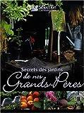 echange, troc Philippe Asseray, Bénédicte Boudassou, Daniel Brochard, Valérie Chansel, Collectif - Secret des jardins de nos Grands-Pères