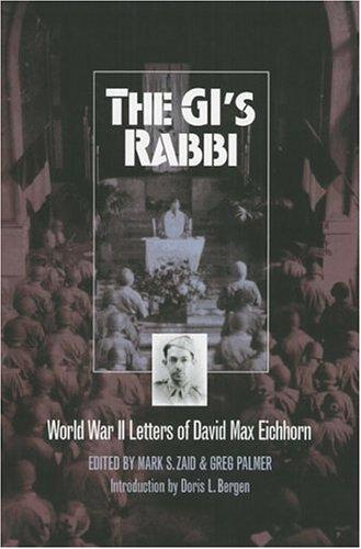 The GI's Rabbi: World War 2 Letters Of David Max Eichhorn (Modern War Studies) (Modern War Studies (Hardcover))