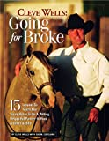 img - for Cleve Wells Going For Broke: 15 Lessons To Teach Your Young Horse To Be A Willing, Respectful Partner In Hand & Under Saddle book / textbook / text book