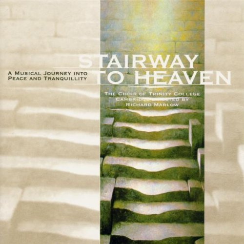 Stairway to Heaven by Marlow and Choir of Trinity College