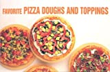 Favorite Pizza Doughs and Toppings (Nitty Gritty Cookbooks)