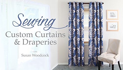 Sewing Custom Curtains & Draperies (Online Class) PDF