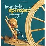The Intentional Spinner ~ Judith MacKenzie McCuin