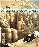 echange, troc François-Xavier Héry, Thierry Enel - Le Secret d'Abou Simbel. Le Chef-d'oeuvre de Ramsès II décrypté