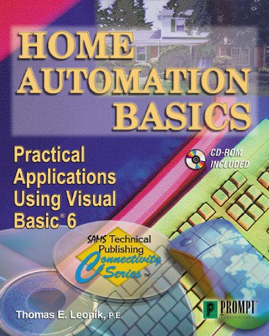 Home Automation Basics - Practical Applications Using Visual Basic 6