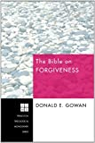 The Bible on Forgiveness: (Princeton Theological Monograph)