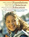 img - for Foundations of American Education - Perspectives on Education in a Changing World (14th, Fourteenth Edition) - By Johnson, Musial, Hall, Gollnick, & Dupuis book / textbook / text book