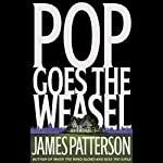 Pop Goes the Weasel (       UNABRIDGED) by James Patterson Narrated by Michael Kramer