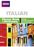 BBC ITALIAN PHRASE BOOK & DICTIONARY (Phrasebook)