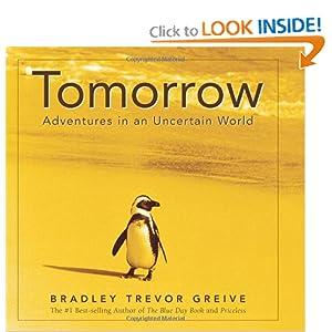 Tomorrow : Adventures in an Uncertain World Bradley Trevor Greive