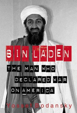 bin Laden : The Man Who Declared War on America, Yossef Bodansky