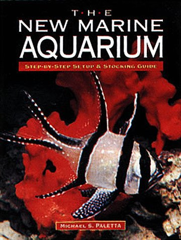 The New Marine Aquarium Step By Step Setup &amp; Stocking Guide