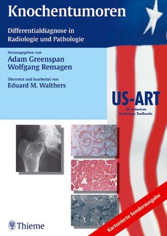 Knochentumoren. Sonderausgabe. Differentialdiagnostik in Radiologie und Pathologie