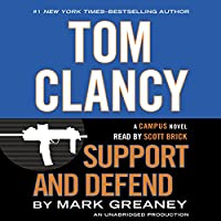 Tom Clancy Support and Defend: A Campus Novel (       UNABRIDGED) by Mark Greaney Narrated by Scott Brick
