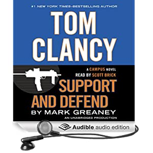 Tom Clancy Support and Defend: A Campus Novel (Unabridged)