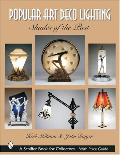 Popular Art Deco Lighting: Shades of the Past (Schiffer Book for Collectors)