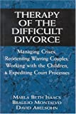 img - for Therapy of the Difficult Divorce: Managing Crises, Reorienting Warring Couples, Working with the Children, and Expediting Court Processes (Master Work Series) book / textbook / text book