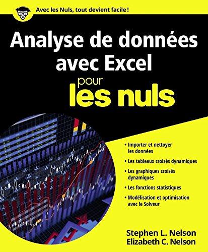 Analyse de données avec Excel pour les nuls / Stephen L. Nelson, Elizabeth C. Nelson ; [traduction Jean-Louis Gréco].- Paris : First Interactive , DL 2016, cop. 2016