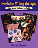 Non-Fiction Writing Strategies: Using Science Big Books As Models (0929895371) by Freeman, Marcia S.