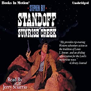 Standoff at Sunrise Creek: The Legend of Stuart Brannon #4 | [Stephen Bly]
