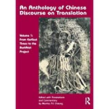 An Anthology of Chinese Discourse on Translation (Version 1): From Earliest Times to the Buddhist Project (v....