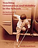 img - for Teaching Orientation and Mobility in the Schools: An Instructor's Companion book / textbook / text book