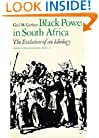 Black Power in South Africa: The Evolution of an Ideology (Perspectives on Southern Africa)