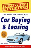 img - for Top Secrets Revealed: The Hassle Free Approach to Car Buying & Leasing book / textbook / text book