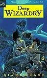 Deep Wizardry (Wizardry Series) (0152012400) by Duane, Diane
