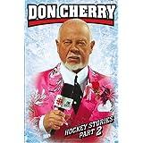 Don Cherry's Hockey Stories, Part 2 ~ Don Cherry