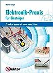 Elektronik-Praxis f�r Einsteiger: Pro...