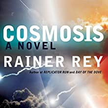 Cosmosis (       UNABRIDGED) by Rainer Rey Narrated by Dawn Harvey