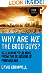 Why Are We The Good Guys?: Reclaiming...