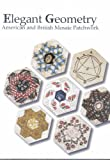 img - for Elegant Geometry - American and British Mosaic Patchwork book / textbook / text book