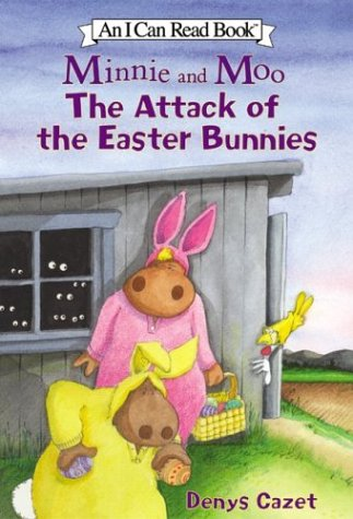 Minnie and Moo: The Attack of the Easter Bunnies (I Can Read)