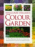 MALCOLM HILLIER'S COLOUR GARDEN (0316364991) by MALCOLM HILLIER