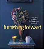 img - for Furnishing Forward: A Practical Guide to Furnishing for a Lifetime book / textbook / text book